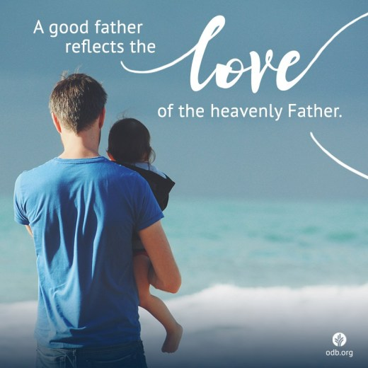 A Good Father Reflects the Love of Our Heavenly Father
