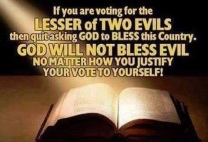 god does not say choose the lesser of two evils